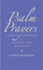 Psalm Prayers : A companion for worship and devotion - eBook