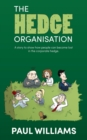 The Hedge Organisation: A story to show how people can become lost in the corporate hedge - Book