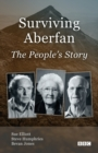 Surviving Aberfan: The People's Story - Book