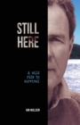 Still Here : A Wild Ride to Survival - Book