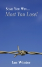 Some You Win... Most You Lose! - Book