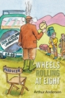 Wheels Rolling at Eight - Book