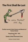 The First Shall Be Last : The War Journal of John Charter and Memoirs of Yvonne Charter - Book