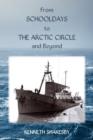 From Schooldays to the Arctic Circle and Beyond - Book