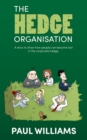 The Hedge Organisation: A story to show how people can become lost in the corporate hedge - eBook