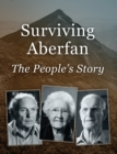 Surviving Aberfan: The People's Story - eBook