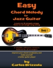 Easy Chord Melody for Jazz Guitar : Book 1 - eBook