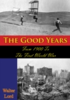 The Good Years: From 1900 To The First World War [Illustrated Edition] - eBook