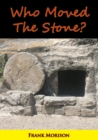 Who Moved The Stone? - eBook