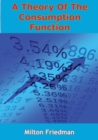 A Theory Of The Consumption Function - eBook