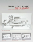 Frank Lloyd Wright Paper Models : 14 Kirigami Buildings to Cut and Fold - Book