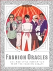 Fashion Oracles: Life and Style Inspiration from the Fashion Grea - Book