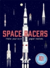 Space Racers : Make your own paper rockets - Book