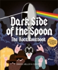 Dark Side of the Spoon : The Rock Cookbook - Book