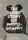 "The Short Story of Photography : ""A Pocket Guide to Key Genres, Works, Themes & Techniques"" - Book"