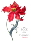 The Book of the Flower : Flowers in Art - Book