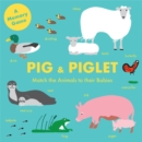 Pig and Piglet : Match the Animals to Their Babies - Book