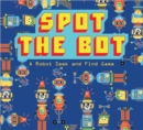 Spot the Bot : A Robot Seek and Find Game - Book