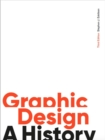 Graphic Design, Third Edition : A History - Book