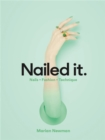 Nailed It : Nails Fashion Technique - Book