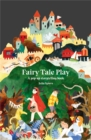 Fairy Tale Play : A pop-up storytelling book - Book
