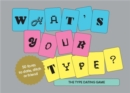What's Your Type : The Type Dating Game - Book