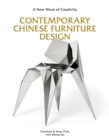 Contemporary Chinese Furniture Design : A New Wave of Creativity - Book