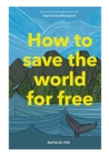 How to Save the World For Free - Book