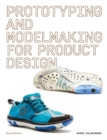 Prototyping and Modelmaking for Product Design : Second Edition - Book