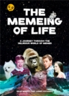 The Memeing of Life : A Journey Through the Delirious World of Memes - Book