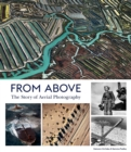 From Above : The Story of Aerial Photography - Book