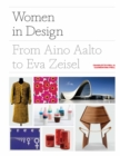 Women in Design : From Aino Aalto to Eva Zeisel - Book