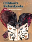 Children's Picturebooks Second Edition : The Art of Visual Storytelling - Book