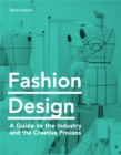 Fashion Design : A Guide to the Industry and the Creative Process - Book
