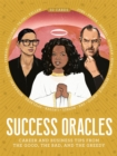 Success Oracles : Career and Business Tips from the Good, the Bad, and the Visionary - Book
