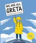 We Are All Greta : Be Inspired to Save the World - Book