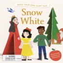 Make Your Own Fairy Tale: Snow White - Book