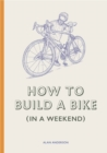 How to Build a Bike (in a Weekend) - Book