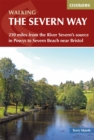 The Severn Way : 210 miles from the River Severn's source in Powys to Severn Beach near Bristol - Book
