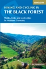 Hiking and Cycling in the Black Forest : Walks, treks and cycle rides in southern Germany - Book
