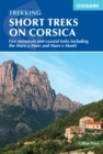 Short Treks on Corsica : Five mountain and coastal treks including the Mare a Mare and Mare e Monti - Book