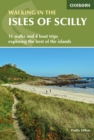 Walking in the Isles of Scilly : 11 walks and 4 boat trips exploring the best of the islands - Book