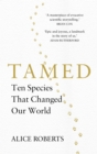 Tamed : Ten Species that Changed our World - Book