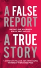 A False Report : The chilling true story of the woman nobody believed - Book