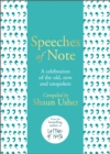 Speeches of Note : A celebration of the old, new and unspoken - Book