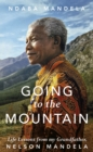 Going to the Mountain : Life Lessons from my Grandfather, Nelson Mandela - Book