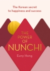 The Power of Nunchi : The Korean Secret to Happiness and Success - Book
