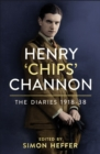 Henry 'Chips' Channon: The Diaries (Volume 1) : 1918-38 - Book