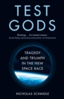 Test Gods : Tragedy and Triumph in the New Space Race - Book