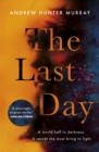 The Last Day : The Sunday Times bestseller and one of their best books of 2020 - Book